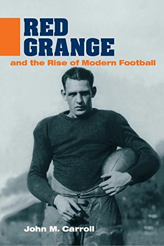 Illinois Grange Red - Red Grange and the Rise of Modern Football (Sport and Society)