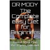 Die Complete easy Diet for Beginners: 4 weak Meal Plan this is your safe diet