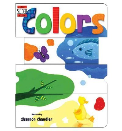 [(Colors: A Silly Slider Book )] [Author: Shannon Chandler] [Sep-2011] PDF