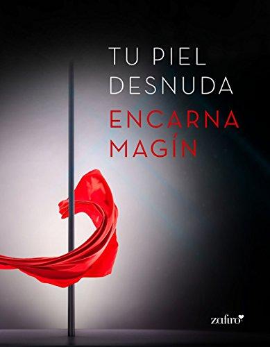 Tu piel desnuda (Spanish Edition)