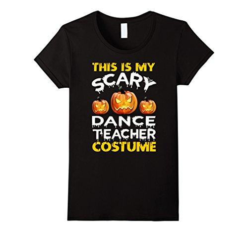 Dance Costumes For Teachers (Womens This is My Scary Dance Teacher Costume Halloween shirt Medium Black)