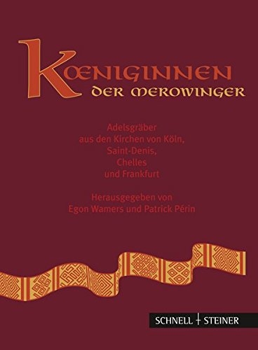 Königinnen der Merowinger: Adelsgräber aus den Kirchen von Köln, Saint-Denis, Chelles und Frankfurt am Main
