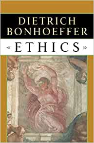 Ethics: Dietrich Bonhoeffer: 9780684815015: Amazon com: Books