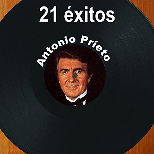 21 Éxitos: Antonio Prieto