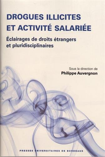 Drogues illicites et activité salariée : éclairages de droits étrangers et pluridisciplinaires