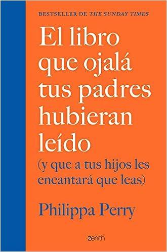El libro que ojalá tus padres hubieran leído de Philippa Perry