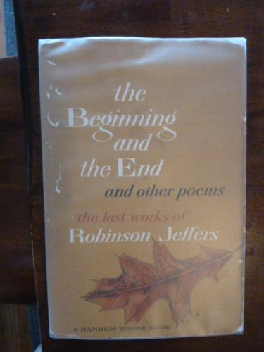 The Beginning and the End, and Other Poems, Jeffers, Robinson