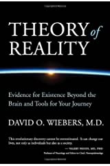 Theory of Reality: Evidence for Existence Beyond the Brain and Tools for Your Journey Hardcover