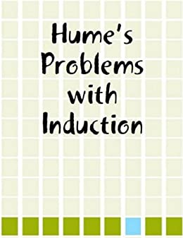 humes problem of induction essay Philosopher karl popper successfully undermines hume's problem of induction by proving that induction is not needed in science and that hume's argument is circular.