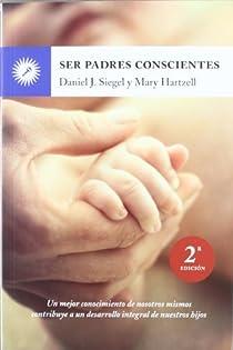 Ser padres conscientes ) par Siegel