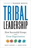 img - for Dave Logan: Tribal Leadership : Leveraging Natural Groups to Build a Thriving Organization (Hardcover); 2008 Edition book / textbook / text book