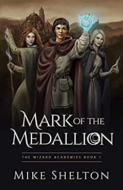 Mark of the Medallion (The Wizard  Academies Book 1)