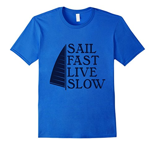 Sail Fast Live Slow T-shirt for Men, Women and Children