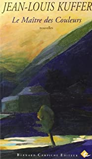 Le maître des couleurs : et autres nouvelles, Kuffer, Jean-Louis