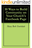 10 Ways to Build Community on Your Church's Facebook Page
