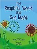 The Beautiful World That God Made, Rhonda Gowler Greene, 0802852130