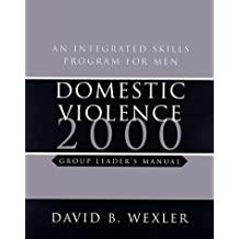 Domestic Violence 2000 Group Leaders Manual