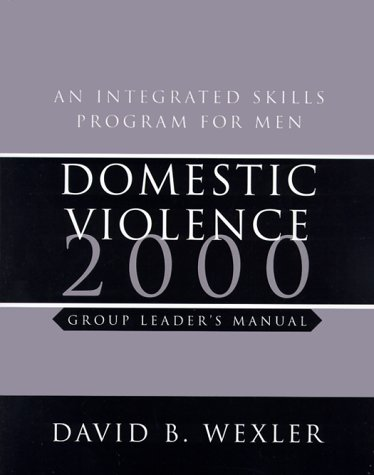 Domestic Violence 2000: An Integrated Skills Program for Men, Group Leader's Manual (with Audiocassette) with Cassette(s) (Norton Professional Books) by W. W. Norton & Company