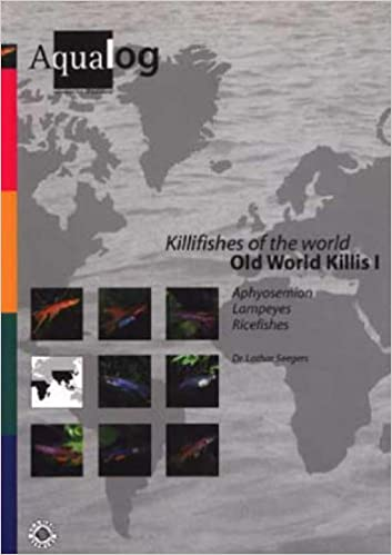 Aqualog Killifishes of the World: Old World Killis I