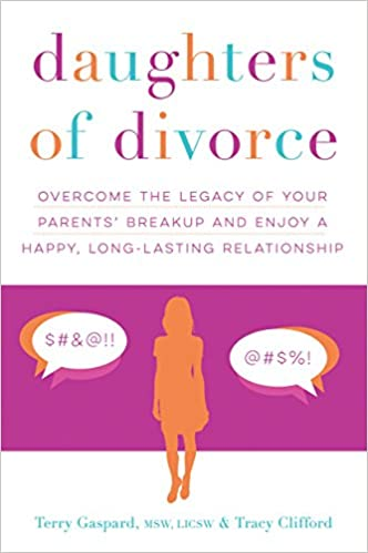 Daughters of Divorce: Overcome the Legacy of Your Parents' Breakup