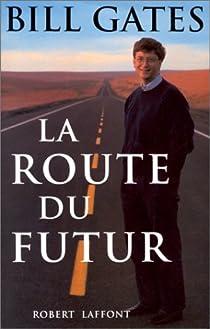 La route du futur par Gates