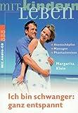 img - for Ich bin schwanger: ganz entspannt. Mit CD. book / textbook / text book