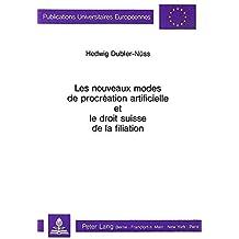 Les nouveaux modes de procréation artificielle et le droit suisse de la filiation