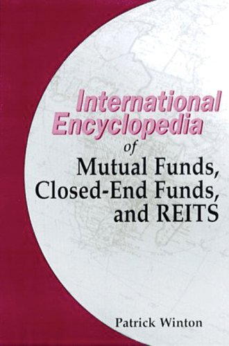 International Encyclopedia of Mutual Funds, Closed-End Funds and REITS by Global Professional Publishing
