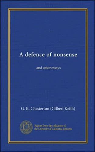 a defence of nonsense and other essays g k chesterton  a defence of nonsense and other essays g k chesterton com books