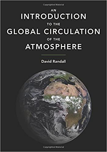 An introduction to the global circulation of the atmosphere david an introduction to the global circulation of the atmosphere david randall 9780691148960 amazon books fandeluxe Images