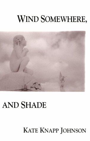 Wind Somewhere, and Shade (Miami University Press Poetry Series) (Press University Miami)