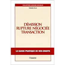 Demission, rupture negociee, transaction