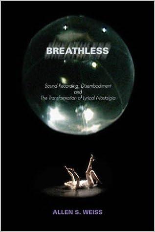 Breathless: Sound Recording, Disembodiment and the Transformation of Lyrical Nostalgia