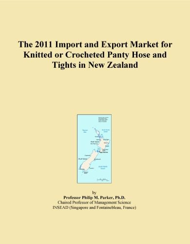 - The 2011 Import and Export Market for Knitted or Crocheted Panty Hose and Tights in New Zealand