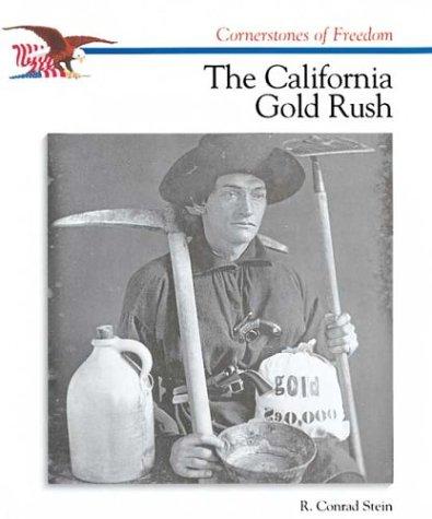 The California Gold Rush (Cornerstones of Freedom)