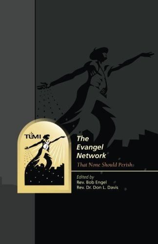 The Evangel Network: That None Should Perish