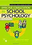 Effective Consultation in School Psychology, Cole, Ester and Siegel, Jane A., 0889372527