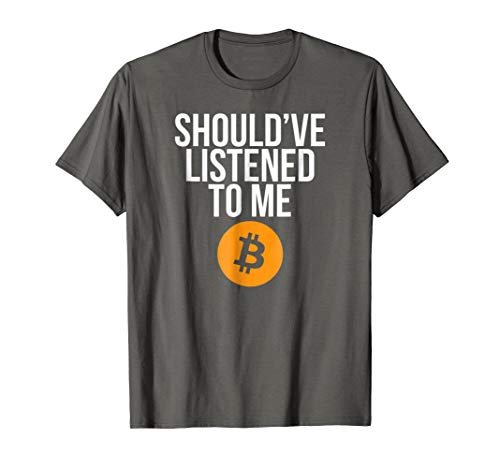 Mens Should've Listened To Me Buy HODL Bitcoin BTC Crypto T-Shirt Medium Asphalt