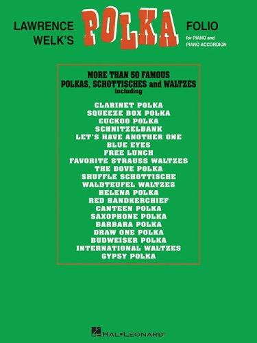 Lawrence Welk's Polka Folio: Piano & Piano (Accordion Polka Music)