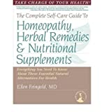 img - for BY Feingold, Ellen ( Author ) [{ The Complete Self-Care Guide to Homeopathy, Herbal Remedies & Nutritional Supplements By Feingold, Ellen ( Author ) Mar - 01- 2008 ( Paperback ) } ] book / textbook / text book