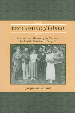 Reclaiming Heimat: Trauma and Mourning in Memoirs by Jewish