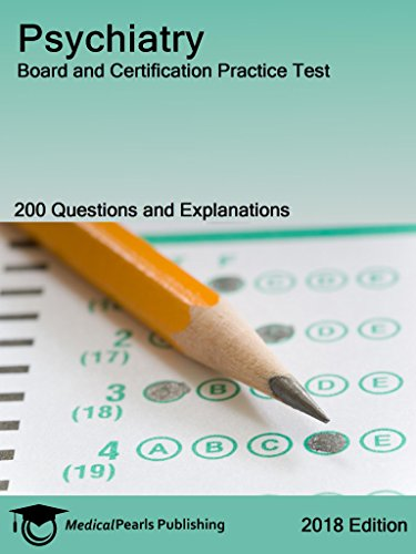Psychiatry: Board and Certification Practice Test