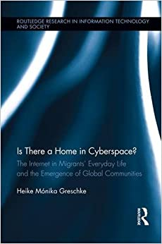 Is There a Home in Cyberspace? (Routledge Research in Information Technology and Society)
