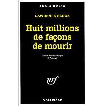 HUIT MILLIONS DE FACONS DE MOURIR