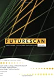 Futurescan : Healthcare Trends and Implications 2005-2010, , 0975597337