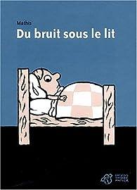Du bruit sous le lit par Jean-Marc Mathis