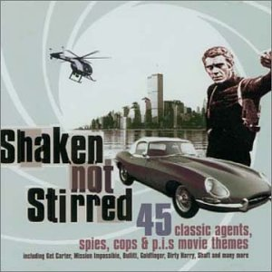 Quincy Jones - Shaken Not Stirred: 45 Classic Agents, Spies, Cops & P.i.s Movie Themes - Zortam Music