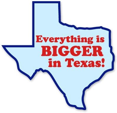 SELECT SIZE Everything is Bigger in Texas Car Vinyl Sticker