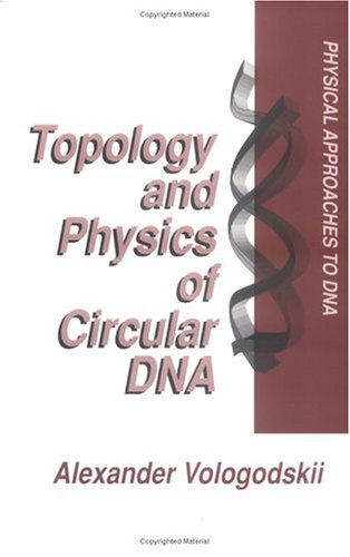 Topology and Physics of Circular Dnafrom the Series: Physical Approaches To DNA