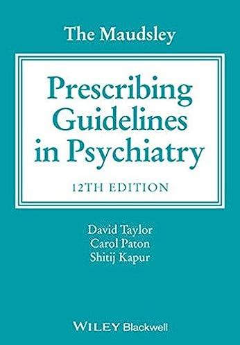 the maudsley prescribing guidelines in psychiatry 9781118754603 rh amazon com maudsley prescribing guidelines 11th edition pdf free download maudsley prescribing guidelines 11th edition pdf ebook